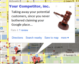 Your Competitor: taking away your business since you didn't bother with a Google listing.